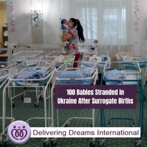 100 Babies Stranded in Ukraine After Surrogate Births