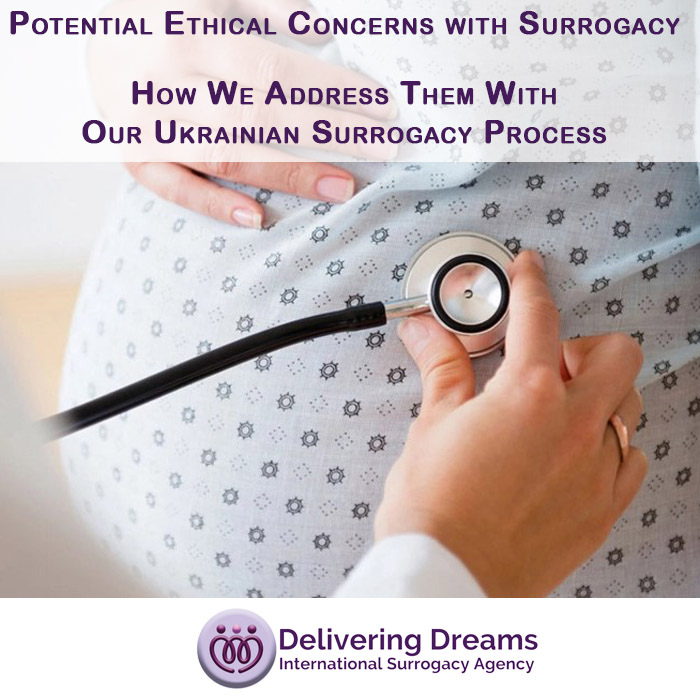 Ukrainian Surrogacy – Potential Ethical Concerns With Surrogacy And How We Address Them With Our Ukrainian Surrogacy Process