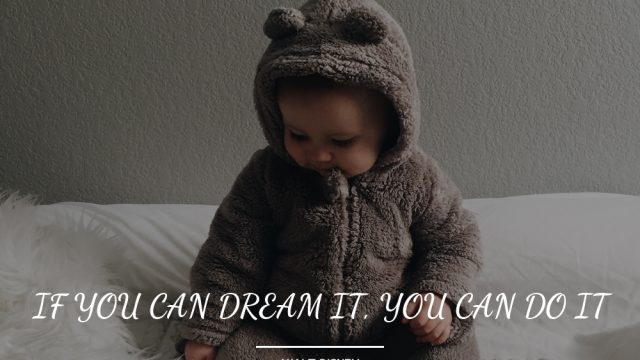 If you can dream – you can do!